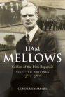 Liam Mellows, Soldier of the Irish Republic: Selected Writings, 1914–1922 Cover Image