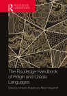 The Routledge Handbook of Pidgin and Creole Languages (Routledge Handbooks in Linguistics) Cover Image