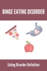 Binge Eating Disorder: Eating Disorder Definition: Eating Disorders In College Running Cover Image