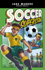 Soccer Superstar (Jake Maddox Graphic Novels) Cover Image