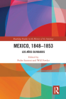 Mexico, 1848-1853: Los Años Olvidados (Routledge Studies in the History of the Americas) Cover Image