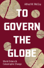 To Govern the Globe: World Orders and Catastrophic Change Cover Image