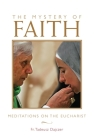 The Mystery of Faith: Meditations on the Eucharist Cover Image