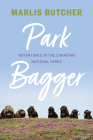 Park Bagger: Adventures in the Canadian National Parks Cover Image