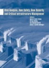Risk Analysis, Dam Safety, Dam Security and Critical Infrastructure Management Cover Image