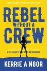 Rebel Without A Crew: A Sci Fi Comedy Where Women Run Riot Cover Image