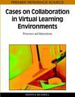 Cases on Collaboration in Virtual Learning Environments: Processes and Interactions (Premier Reference Source) Cover Image