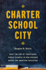 Charter School City: What the End of Traditional Public Schools in New Orleans Means for American Education Cover Image