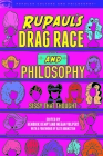 Rupaul's Drag Race and Philosophy: Sissy That Thought (Popular Culture and Philosophy #129) Cover Image