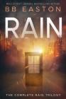 The Complete Rain Trilogy: Praying for Rain / Fighting for Rain / Dying for Rain Cover Image
