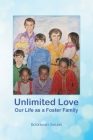 Unlimited Love: Our Life as a Foster Family Cover Image