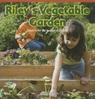 Riley's Vegetable Garden: Count to Tell the Number of Objects (Rosen Common Core Math Readers: Level A) Cover Image