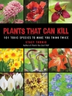 Plants That Can Kill: 101 Toxic Species to Make You Think Twice Cover Image