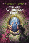 Elizabeth and Zenobia: The Walls of Witheringe House Cover Image