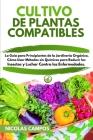 Cultivo de Plantas Compatibles: La Guía para Principiantes de la Jardinería Orgánica. Cómo usar Métodos sin Químicos para Reducir los Insectos y Lucha Cover Image