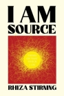 I Am Source: Theses on That Which I Am Cover Image