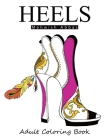 Heels: Adult Coloring Book: It's all about shoes Cover Image