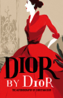 Dior by Dior: The Autobiography of Christian Dior (V&A Fashion Perspectives) Cover Image