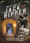 On the Trail of Jack the Ripper Cover Image