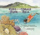 Kupe and the Corals / No Kupe a Me Na Ko'a (Long Term Ecological Research) Cover Image