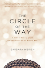The Circle of the Way: A Concise History of Zen from the Buddha to the Modern World Cover Image
