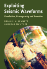 Exploiting Seismic Waveforms: Correlation, Heterogeneity and Inversion Cover Image