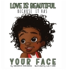 Love is beautiful because it has your face Cover Image