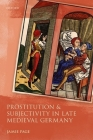 Prostitution and Subjectivity in Late Medieval Germany Cover Image