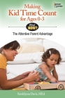 Making Kid Time Count for Ages 0-3: The Attentive Parent Advantage (What Now?) Cover Image