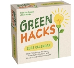 Green Hacks 2022 Day-to-Day Calendar: Daily DIYs to Help You Reduce Your Carbon Footprint and Live a More Eco-Conscious Life Cover Image