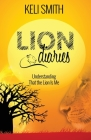 Lion Diaries: Understanding That the Lion Is Me Cover Image