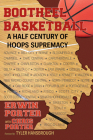 Bootheel Basketball--A Half Century of Hoops Supremacy Cover Image