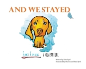 And We Stayed: Emmet Explains A Quarantine Cover Image
