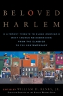 Beloved Harlem: A Literary Tribute to Black America's Most Famous Neighborhood, From the Classics to The Contemporary Cover Image