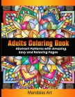 Adult Coloring Book: Abstract Patterns with Amazing, Easy and Relaxing Pages Cover Image