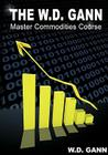 The W. D. Gann Master Commodity Course: Original Commodity Market Trading Course Cover Image