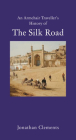 An Armchair Traveller's History of the Silk Road Cover Image