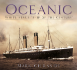 Oceanic: White Star's 'Ship of the Century' Cover Image