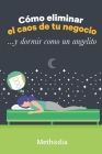 Cómo eliminar el caos de tu negocio... y dormir como un angelito Cover Image