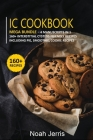 IC Cookbook: MEGA BUNDLE - 4 Manuscripts in 1 - 160+ Interstitial Cystitis - friendly recipes including pie, smoothie, cookie recip Cover Image