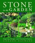 Stone in the Garden: Inspiring Designs and Practical Projects Cover Image