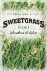 Sweetgrass: Book I: Johnathan & Esher Cover Image