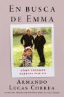 In Search of Emma \ En busca de Emma (Spanish edition): Cómo creamos nuestra familia Cover Image