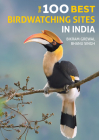 The 100 Best Birdwatching Sites in India Cover Image