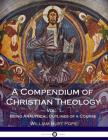 A Compendium of Christian Theology: Being Analytical Outlines of a Course, Vol. 1 Cover Image
