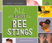 All about Bee Stings (Inside Your Body) Cover Image