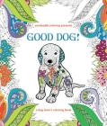 Zendoodle Coloring Presents Good Dog!: A Dog Lover's Coloring Book Cover Image