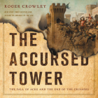 The Accursed Tower: The Fall of Acre and the End of the Crusades Cover Image