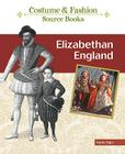 Elizabethan England (Costume and Fashion Source Books) Cover Image