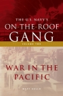 The US Navy's On-the-Roof Gang: Volume 2 - War in the Pacific Cover Image